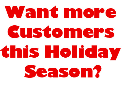 Want more Customers this Holiday Season?